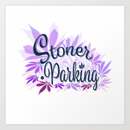 Stoner Parking Art Print