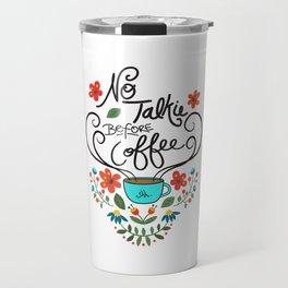 ~ No Talkie before Coffee ~ Travel Mug