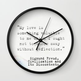 """""""My love is something valuable to me which I ought not to throw away without reflection."""" Sigmund Wall Clock"""