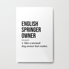 English Springer Spaniel Dog Funny Metal Print