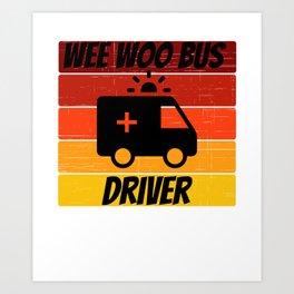 ambulance driver for people who like ambulance drivers and EMTs  Art Print