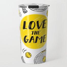 Tennis - Love the game Travel Mug