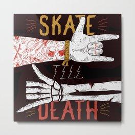 Skate till Death Metal Print
