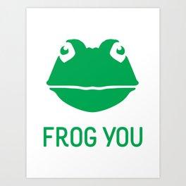 Frog You Art Print