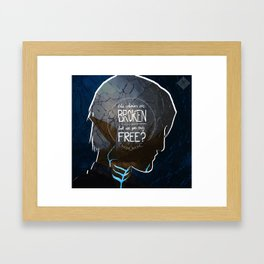 The Chains Are Broken Framed Art Print