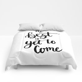 THE BEST IS YET TO COME HANDLETTERING QUOTE Comforters