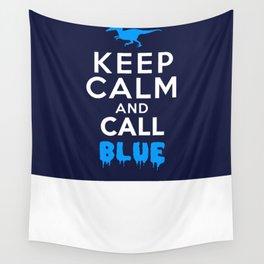 Keep Calm and Call Blue   Jurassic Raptor Dinosaur Wall Tapestry
