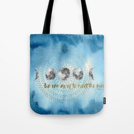 We ran as if to meet the moon Tote Bag