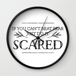 If You Can't Beat Fear, Just Do It Scared Wall Clock