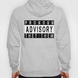 Pronoun Advisory (They/Them) Hoody