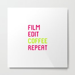 Film Edit Coffee Film School Quote Metal Print