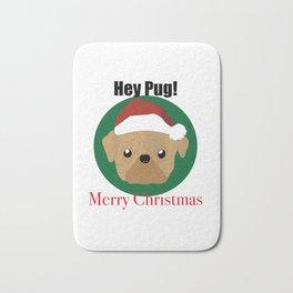 Hey Pug!_ Merry Christmas Bath Mat