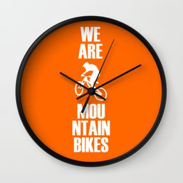 We Are Mountain Bikes Wall Clock