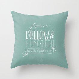 form follows function Throw Pillow