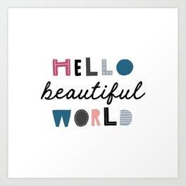 Hello Beautiful World Art Print