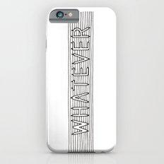 WHATEVER Slim Case iPhone 6s