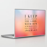 bible Laptop & iPad Skins featuring Psalm 16:8 Bible Quote by Biblelicious