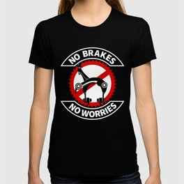 No Brakes No Worries T-shirt