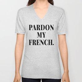 PARDON MY FRENCH Unisex V-Neck