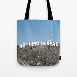 NOTHING IS REAL Tote Bag