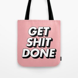 Get Shit Done black and white typography pink black and white motivational typography wall decor Tote Bag