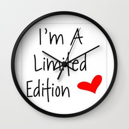 I'm a limited edition Wall Clock
