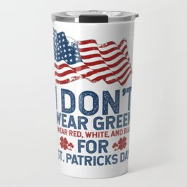 St Patricks Day Funny Dont Wear Green Travel Mug