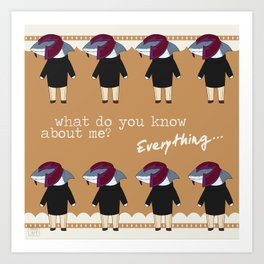 What do you know about me? Art Print