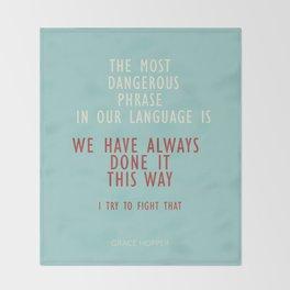 "Grace Hopper Sentence ""I alway try to fight"" Throw Blanket"