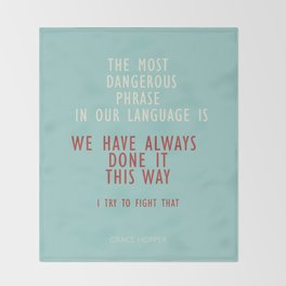 Grace Hopper quote, I alway try to fight that, inspirational, motivational sentence Throw Blanket