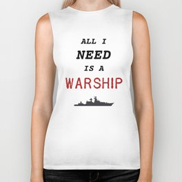 Warships of the World - All I Need is a Warship Biker Tank
