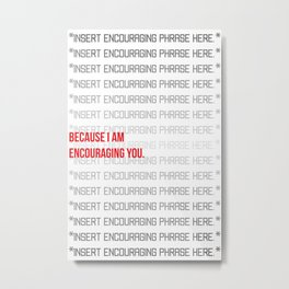 Encouragement Metal Print