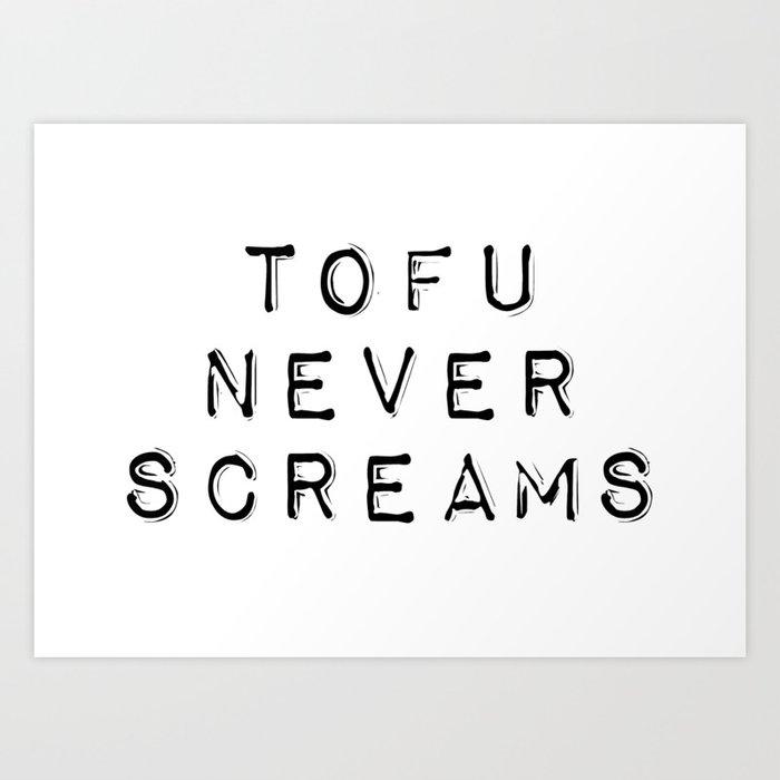 Vegan Quotes Tofu Never Screams Art Print By Quotecity Society6