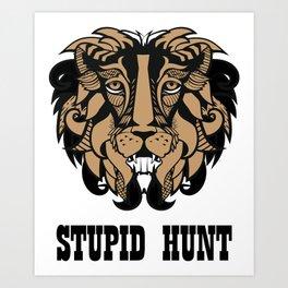 """Cecil The Lion """"Stupid Hunt"""" Art Print"""