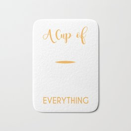 a cup of coffee solves everything Bath Mat