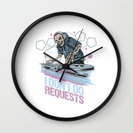 EDM Electronic Dance Music Party DJ Dancing Club Clubbing Gift I Don't Do Request Wall Clock