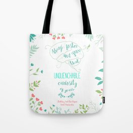 Unquenchable Curiosity Tote Bag