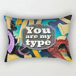 You Are My Type! Rectangular Pillow