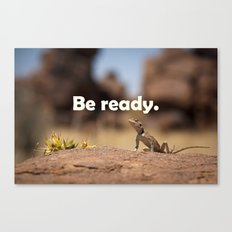Be ready Canvas Print