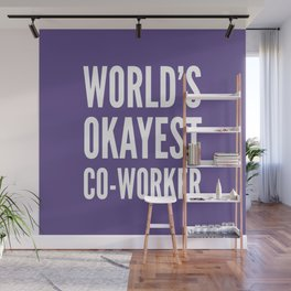 World's Okayest Co-worker (Ultra Violet) Wall Mural