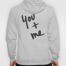 You and Me Hoody