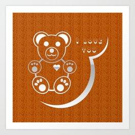 I love you Teddy bear Art Print