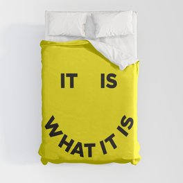 It Is What It Is Duvet Cover