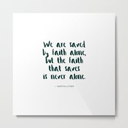 We are saved by faith alone - White Green Metal Print