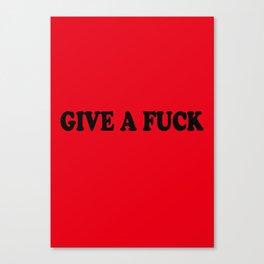 Give a Fuck Art Print - Political Activism Canvas Print