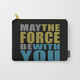 May the force be with you #on black Carry-All Pouch