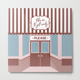 Take me to the Candy Shop - Cute Storefront Design Metal Print