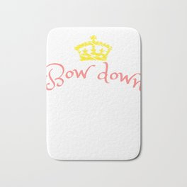 """""""Bow Down Bitches"""" tee design specially made for a royal blooded like you! Grab this awesome tee now Bath Mat"""