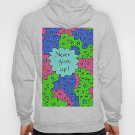 Never give up! Hoody