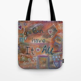 You can have it all Tote Bag